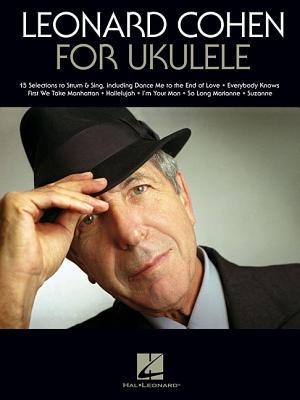 Leonard Cohen for Ukulele - Cohen, Leonard (Composer)