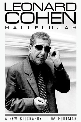 Leonard Cohen: Hallelujah: A New Biography - Footman, Tim