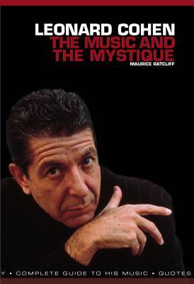 Leonard Cohen: The Music & the Mystique - Ratcliff, Maurice