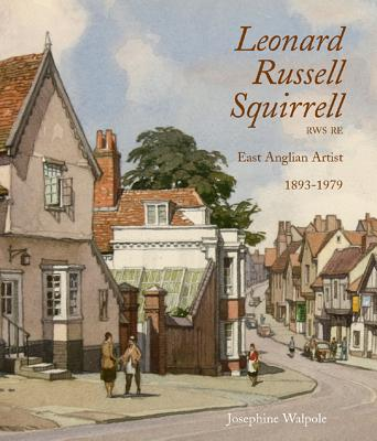Leonard Squirrell Rws Re: Artist of East Anglian 1893 - 1979 - Walpole, Josephine