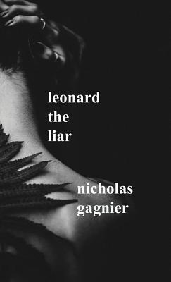 Leonard the Liar - Gagnier, Nicholas, and Austin, Kindra M (Foreword by)