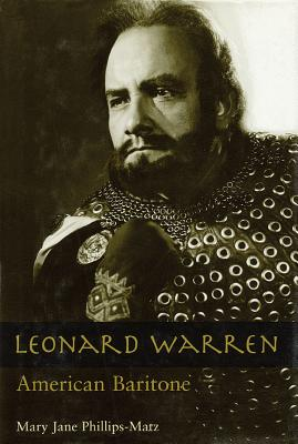 Leonard Warren: American Baritone - Phillips-Matz, Mary Jane