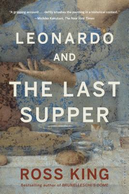 Leonardo and the Last Supper - King, Ross