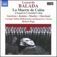 Leonardo Balada: La Muerte de Colón - Arturo Martín (vocals); Brent Stater (vocals); David Okerlund (vocals); Dimitrie Lazich (vocals); Jon Garrison (vocals);...