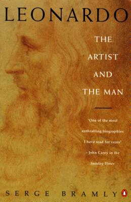 Leonardo: The Artist and the Man - Bramly, Serge, and Reynolds, Sian (Translated by)