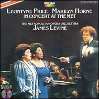 Leontyne Price and Marilyn Horne in Concert at the Met - Leontyne Price (vocals); Marilyn Horne (vocals); Metropolitan Opera Orchestra; James Levine (conductor)