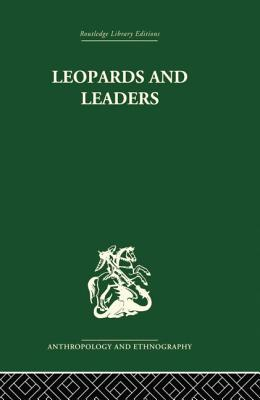 Leopards and Leaders: Constitutional Politics Among a Cross River People - Ruel, Malcolm