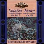 Leos Janácek: String Quartets Nos. 1 & 2; Gabriel Fauré: String Quartet Op. 121