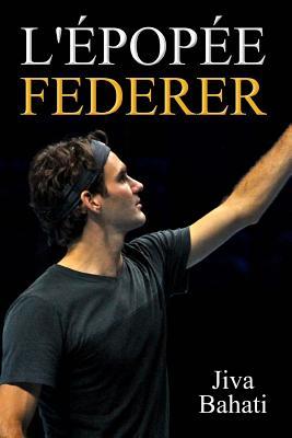 L'Epopee Federer - Bahati, Jiva