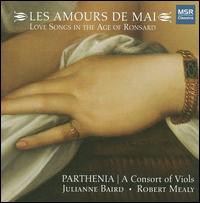 Les Amours de Mai: Love Songs in the Age of Ronsard - Julianne Baird (soprano); Robert Mealy (violin)