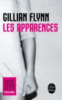 Les apparences (Grand Prix Policier des Lectrices de Elle 2013) - Flynn, Gillian