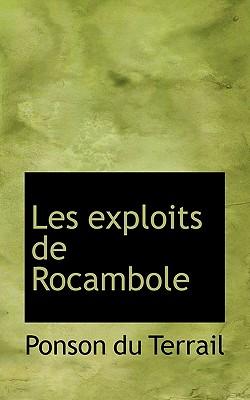 Les Exploits de Rocambole - Terrail, Ponson Du