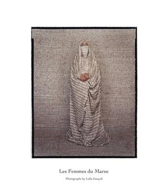 Les Femmes Du Maroc - Essaydi, Lalla (Photographer)