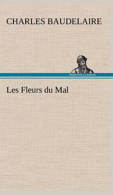 Les Fleurs Du Mal - Baudelaire, Charles P