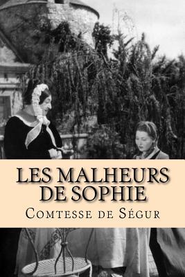 Les Malheurs de Sophie - De Segur, Comtesse