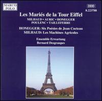 Les Mariés de la Tour Eiffel - Ensemble Erwartung; Florence Katz (mezzo-soprano)