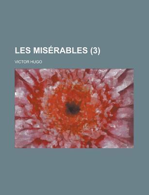 Les Miserables 3 - Hugo, Victor