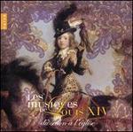 Les Musiques de Louis XIV: Du Salon ? l'?glise