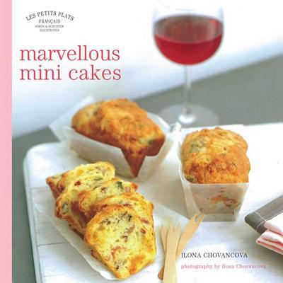Les Petits Plats Francais: Marvellous Mini-Cakes - Chovancova, Ilona