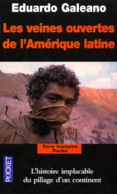 Les Veines Ouvertes De L'Amerique Latine - Galeano, Eduardo