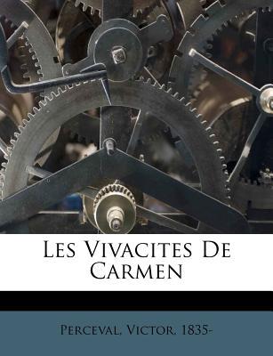 Les Vivacites de Carmen - Perceval, Victor, and 1835-, Perceval Victor