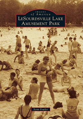 LeSourdsville Lake Amusement Park - Fowler, Scott E