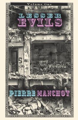 Lesser Evils Volume I - Manchot, Pierre