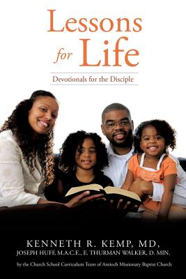 Lessons for Life - Kemp, MD Kenneth R, and Huff, M a C E Joseph, and Walker, D Min E Thurman