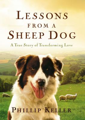 Lessons from a Sheep Dog - Keller, Phillip
