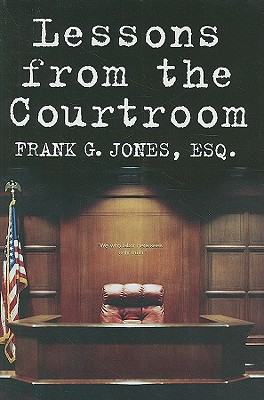 Lessons from the Courtroom - Jones, Frank G
