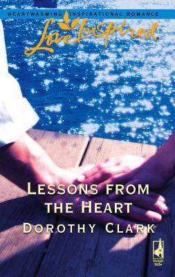 Lessons from the Heart - Clark, Dorothy