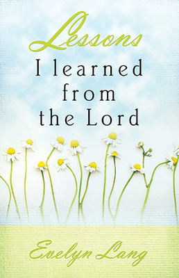 Lessons I Learned from the Lord - Lang, Evelyn