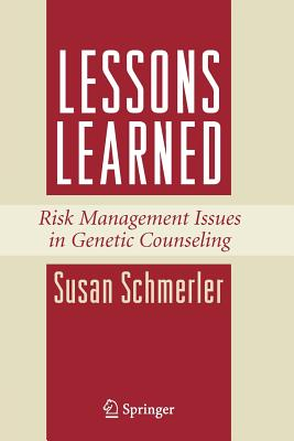 Lessons Learned: Risk Management Issues in Genetic Counseling - Schmerler, Susan