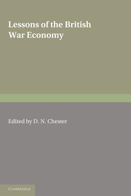 Lessons of the British War Economy - Chester, D. N. (Editor)