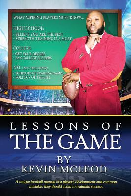 Lessons of the Game: A Unique Football Manual of a Player's Development and Common Mistakes They Should Avoid to Maintain Success - McLeod, Kevin Aston