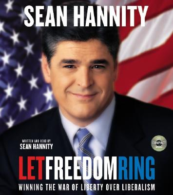 Let Freedom Ring CD: Let Freedom Ring CD - Hannity, Sean (Read by)