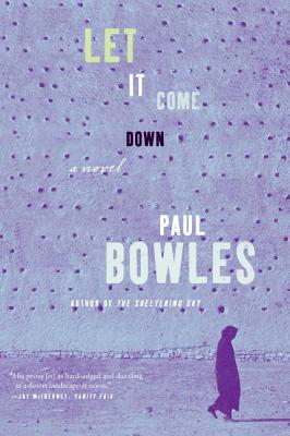 Let It Come Down - Bowles, Paul