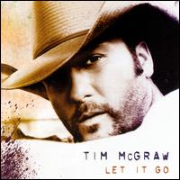 Let It Go [Original Release] - Tim McGraw
