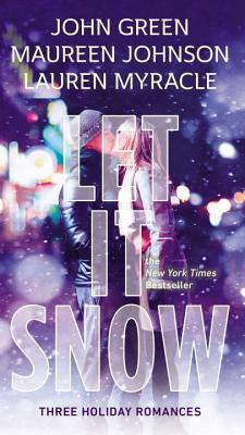Let It Snow: Three Holiday Romances - Green, John