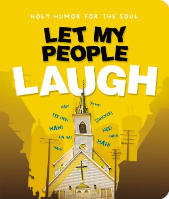 Let My People Laugh - Thomas Nelson Publishers