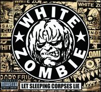 Let Sleeping Corpses Lie - White Zombie