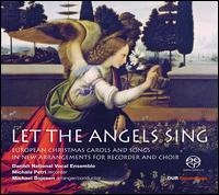 Let the Angels Sing - Danish National Vocal Ensemble; Michala Petri (recorder); Michael Bojesen (conductor)