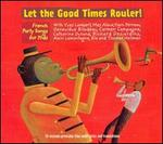 Let the Good Times Rouler!