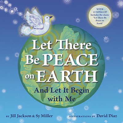 Let There Be Peace on Earth: And Let It Begin with Me - Jackson, Jill, and Miller, Sy