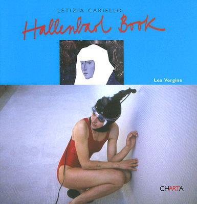 Letizia Cariello: Hallenbad Book - Cariello, Letizia, and Vergine, Lea (Text by)