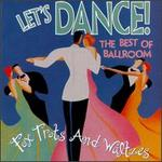 Let's Dance: The Best of Ballroom Foxtrots & Waltzes