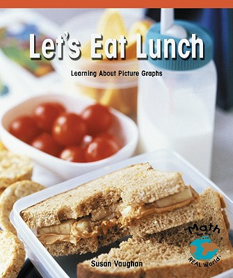 Let's Eat Lunch: Learning about Picture Graphs - Vaughan, Susan