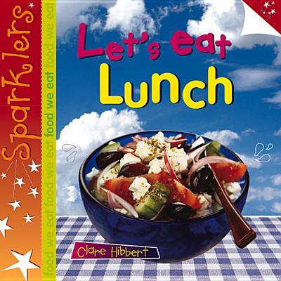 Let's Eat Lunch - Hibbert, Clare