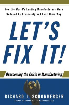 Let's Fix It!: Overcoming the Crisis in Manufacturing - Schonberger, Richard J