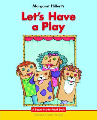 Let's Have a Play - Hillert, Margaret, and Flanigan, Ruth J